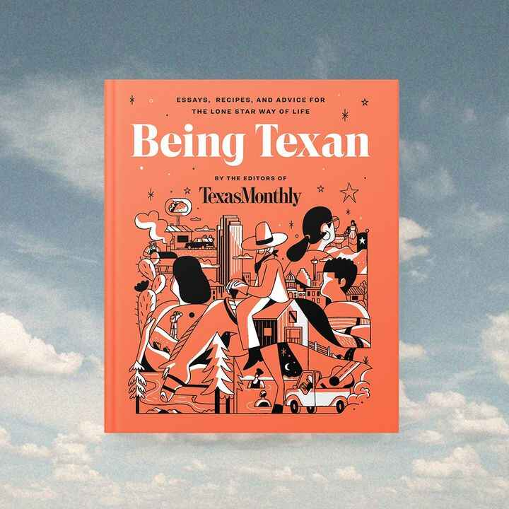 We're THRILLED to team up with Texas Monthly for 'Being Texan: Essays, Recipes, and Advice for the Lone Star Way of Life...