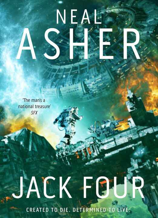 Now Available! Jack Four by Neal Asher! A thrilling, fast-paced standalone novel, perfect for fans of Alastair Reynolds ...