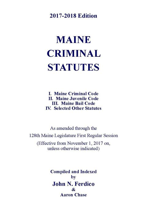The 2017-2018 editions of Maine Criminal Statutes and Maine Motor Vehicle Statutes can be ordered at https://swanislandp...