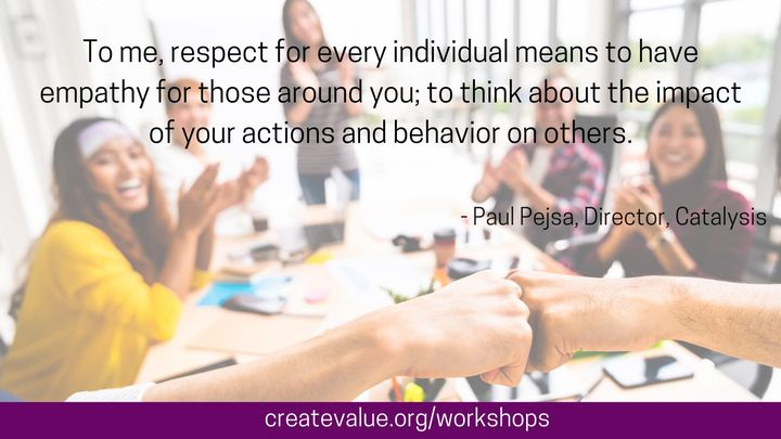Respect for every individual is foundational to creating a culture of continuous improvement and striving for Organizati...