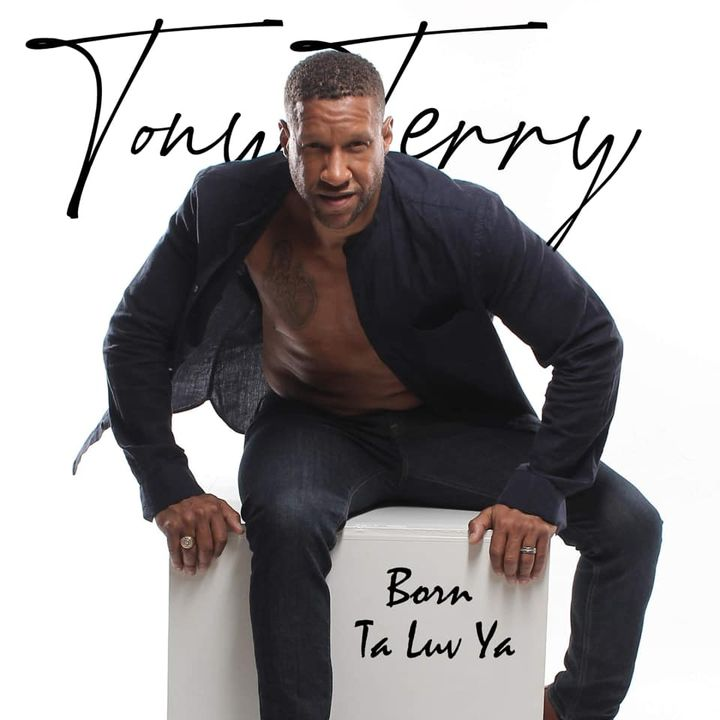 """NEW HIT SINGLE """"BORN TA LUV YA"""" by TONY TERRY AVAILABLE NOW ON ALL STREAMING PLATFORMS!!!! #tonyterry #borntaluvya #HitS..."""