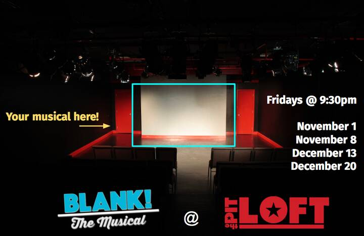 We're BACK! Blank! The Musical will take The PIT Loft for four performances in November and December. Your suggestions w...